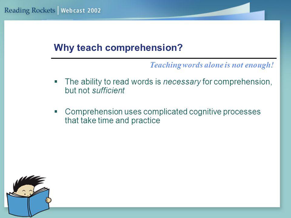 Why teach comprehension