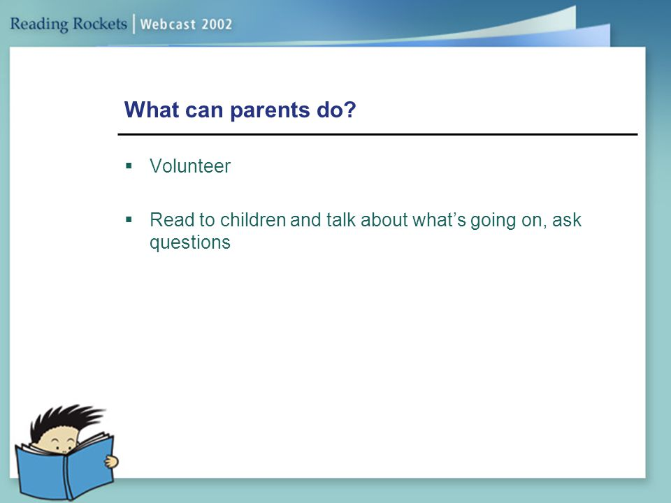 What can parents do Volunteer