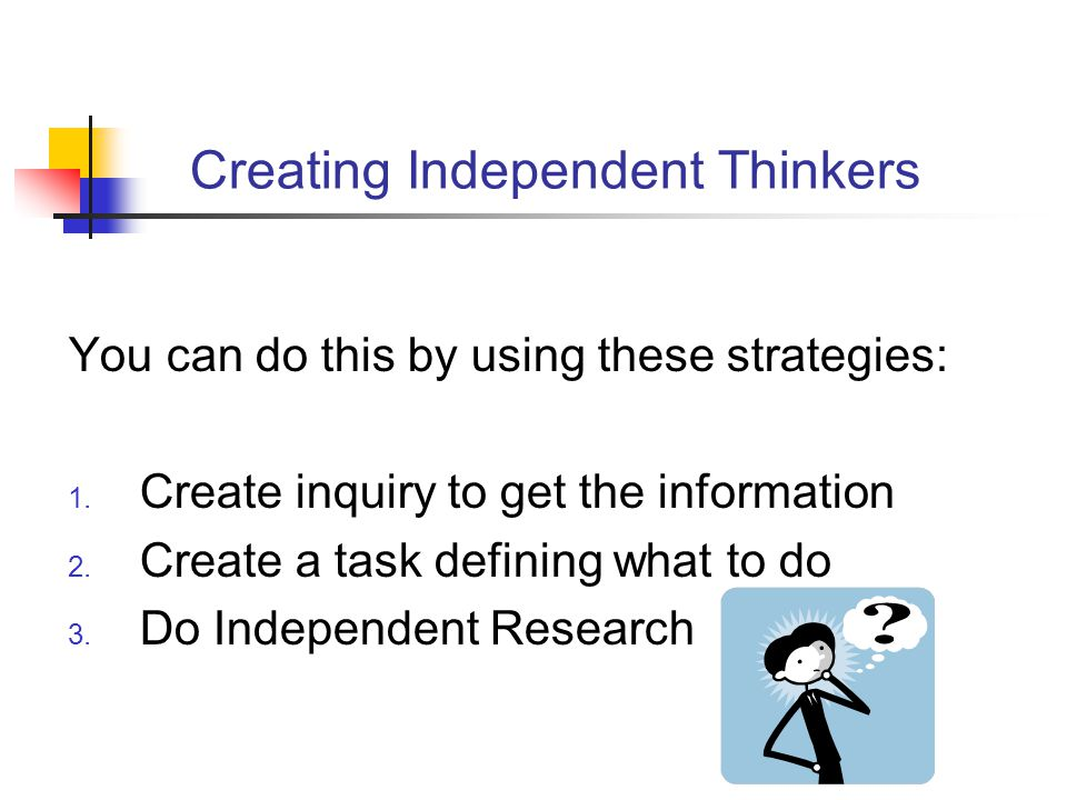 Creating Independent Thinkers