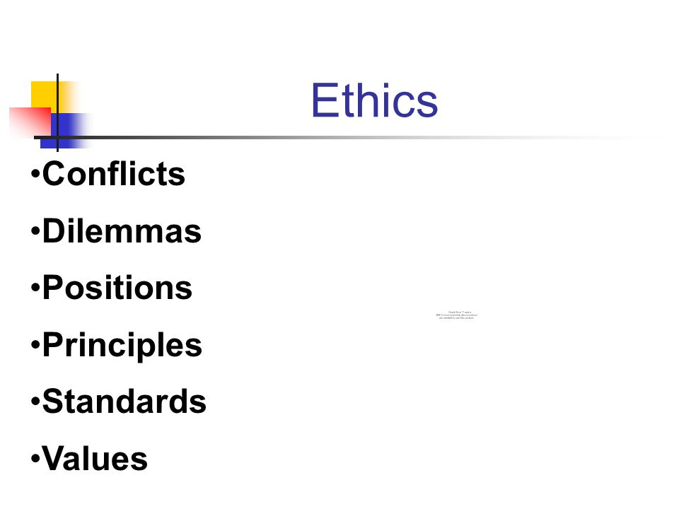 Ethics Conflicts Dilemmas Positions Principles Standards Values
