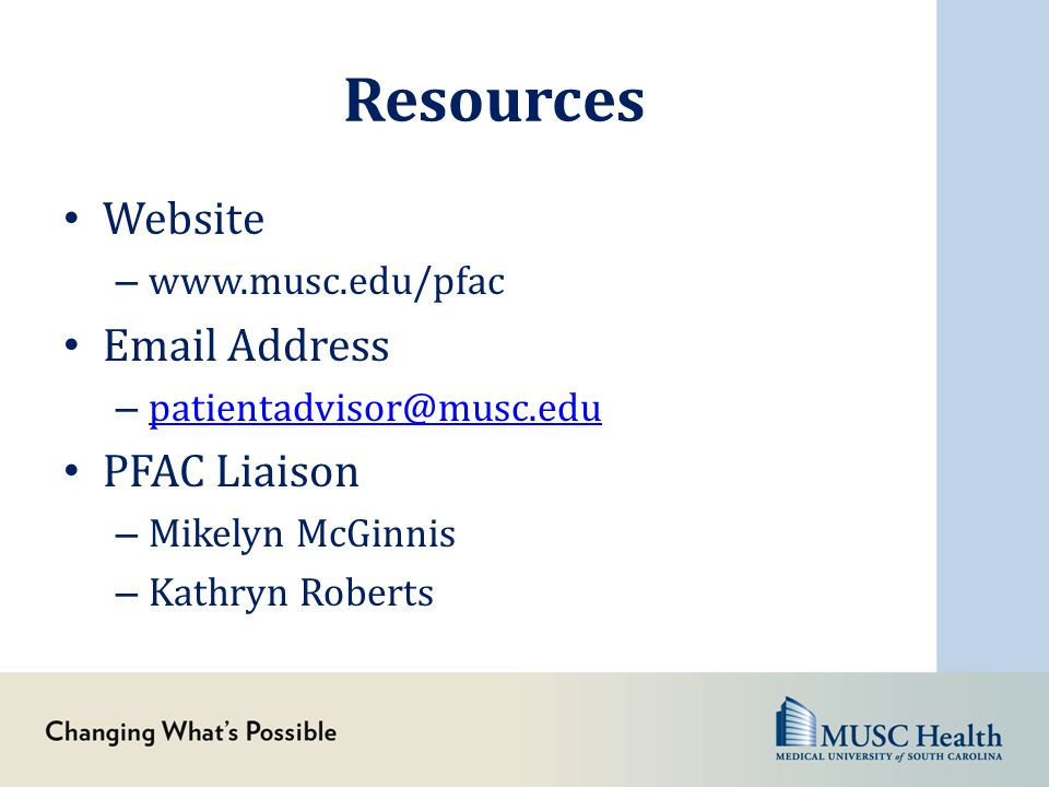 Resources Website Email Address PFAC Liaison www.musc.edu/pfac