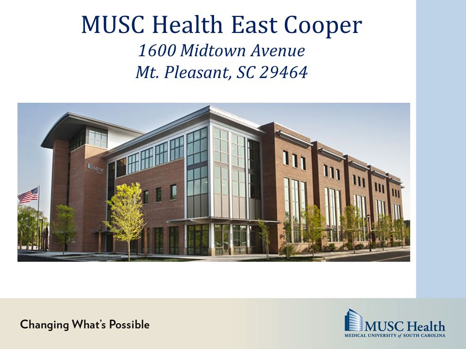 MUSC Health East Cooper 1600 Midtown Avenue Mt. Pleasant, SC 29464