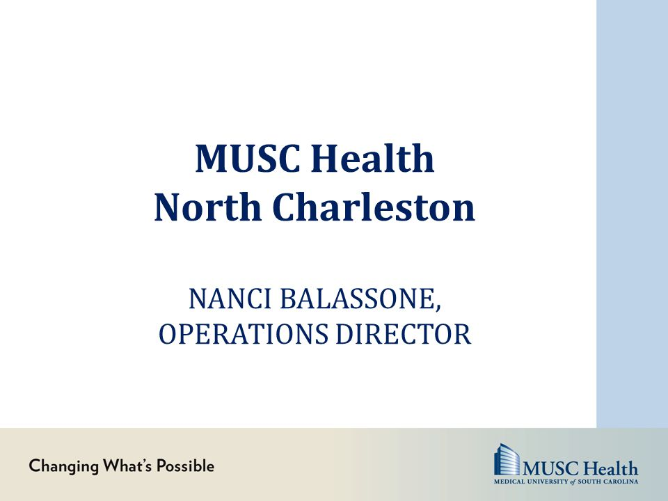 MUSC Health North Charleston NANCI BALASSONE, OPERATIONS DIRECTOR