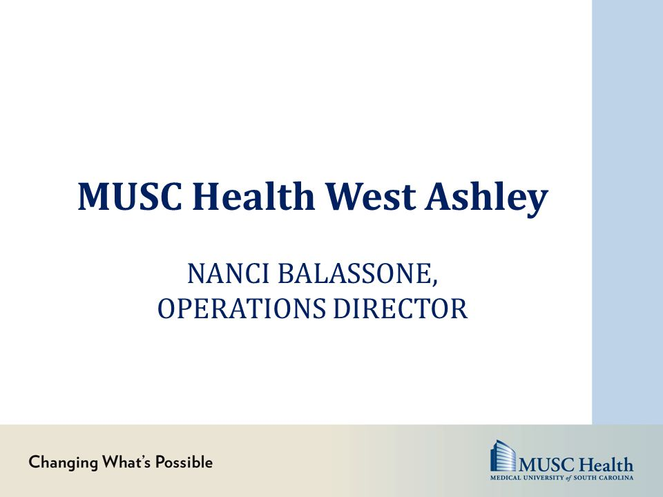 MUSC Health West Ashley NANCI BALASSONE, OPERATIONS DIRECTOR