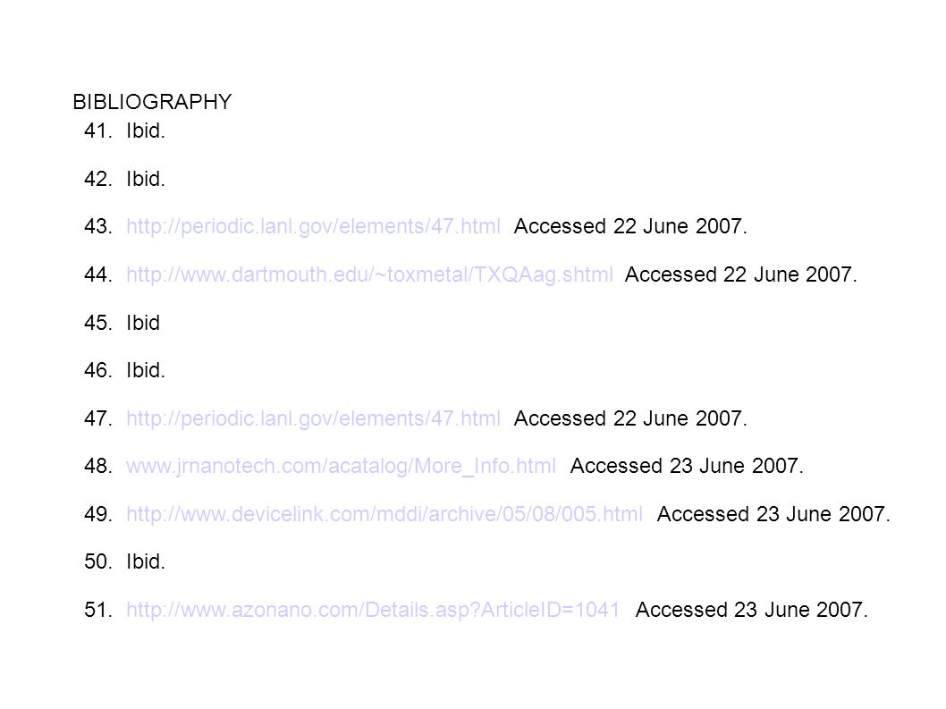 BIBLIOGRAPHY 41. Ibid. 42. Ibid. 43. http://periodic.lanl.gov/elements/47.html Accessed 22 June 2007.