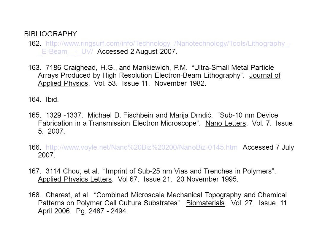 BIBLIOGRAPHY 162. http://www.ringsurf.com/info/Technology_/Nanotechnology/Tools/Lithography_-_E-Beam__-_UV/ Accessed 2 August 2007.