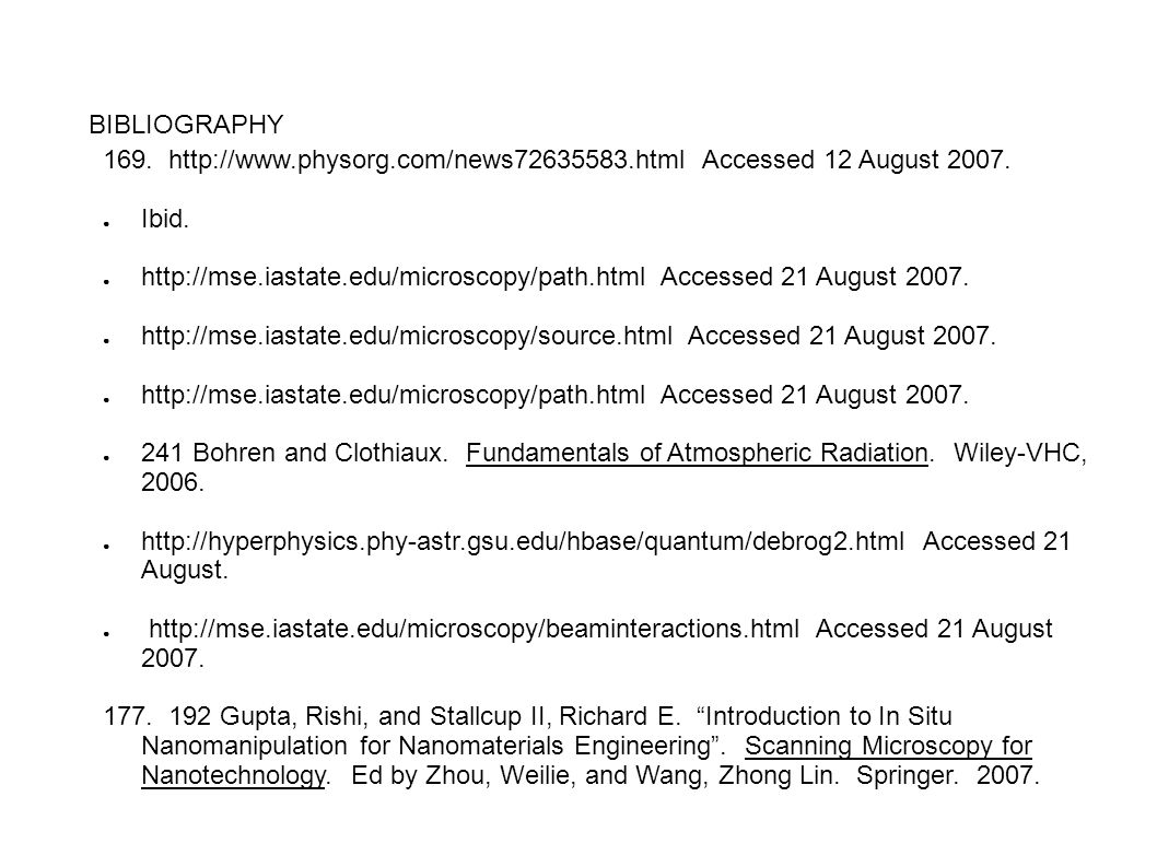 BIBLIOGRAPHY 169. http://www.physorg.com/news72635583.html Accessed 12 August 2007. Ibid.