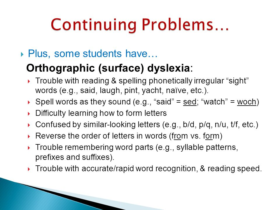 Continuing Problems… Plus, some students have…
