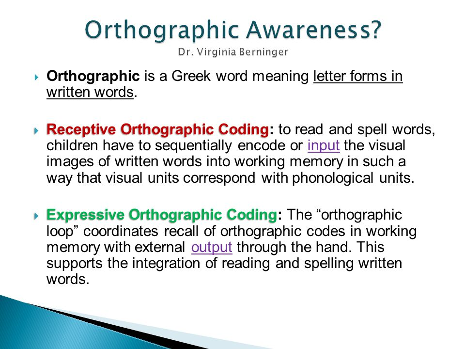 Orthographic Awareness Dr. Virginia Berninger