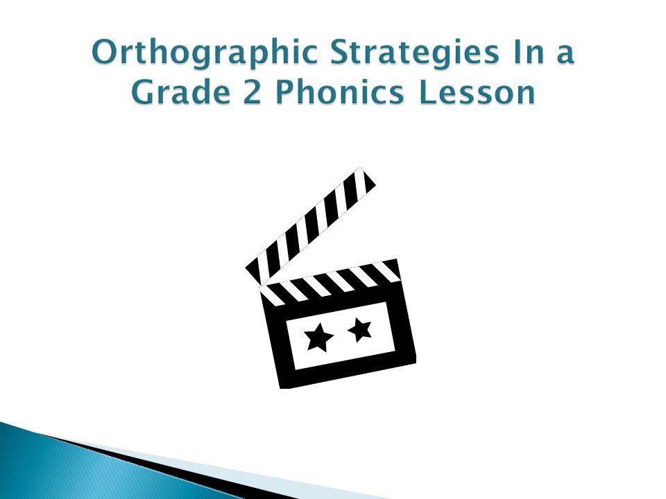 Orthographic Strategies In a Grade 2 Phonics Lesson