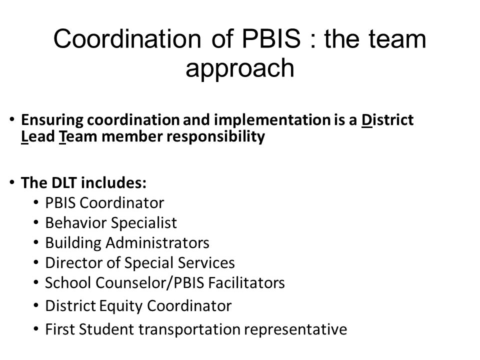 Coordination of PBIS : the team approach