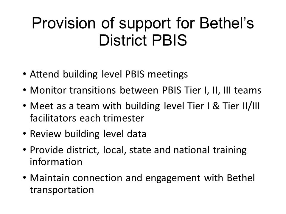Provision of support for Bethel's District PBIS