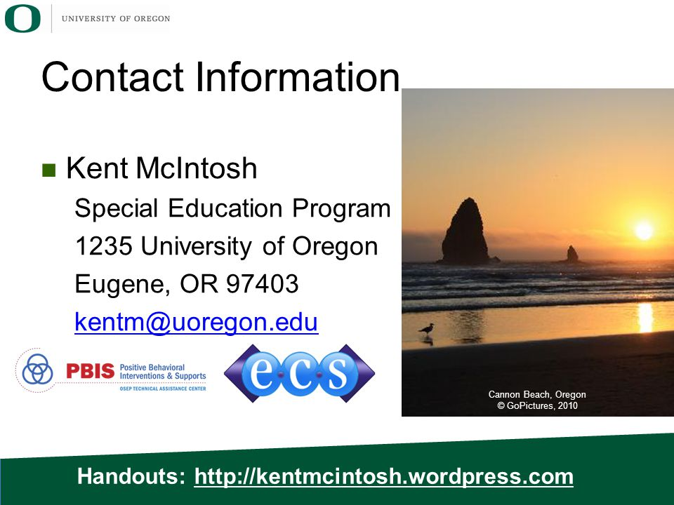 Contact Information Kent McIntosh. Special Education Program. 1235 University of Oregon. Eugene, OR 97403.