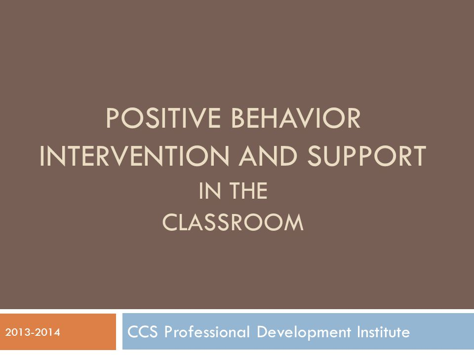 Positive Behavior Intervention and Support in the Classroom