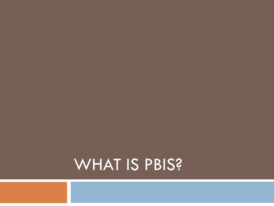 What is PBIS Key Points: