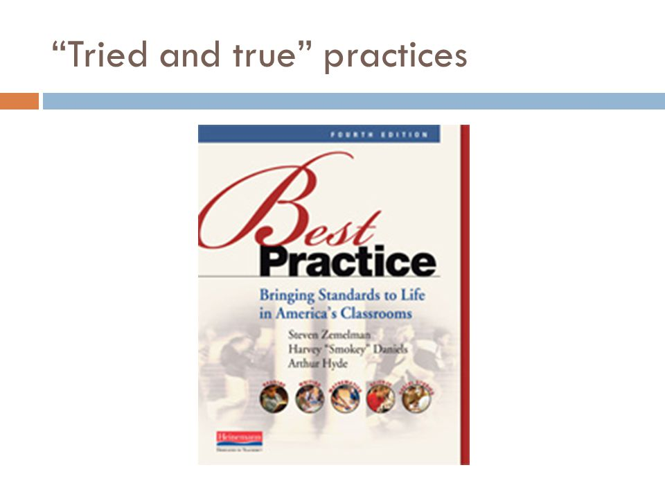 Tried and true practices