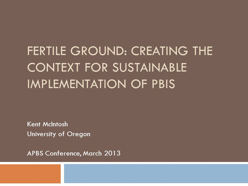 Fertile Ground: Creating the Context for Sustainable Implementation of PBIS