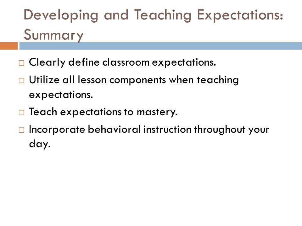 Developing and Teaching Expectations: Summary
