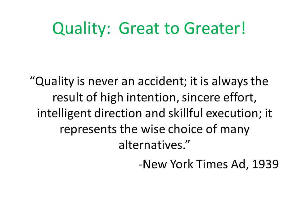 Quality: Great to Greater!