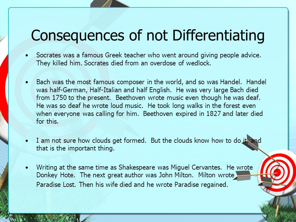 Consequences of not Differentiating