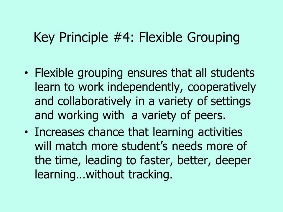 Key Principle #4: Flexible Grouping