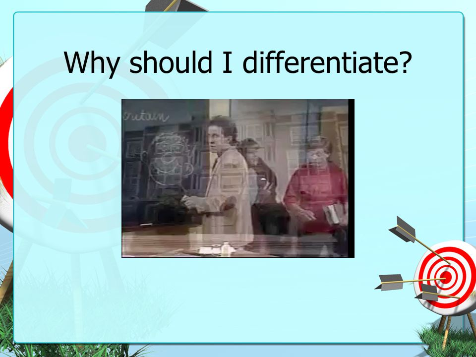Why should I differentiate