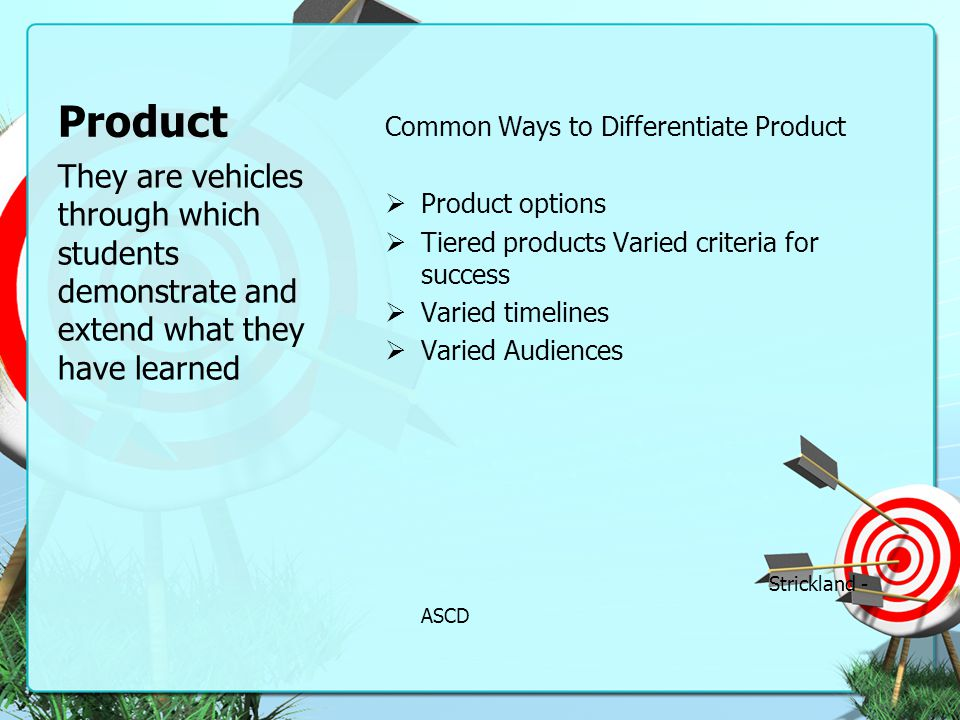 Product Common Ways to Differentiate Product. Product options. Tiered products Varied criteria for success.