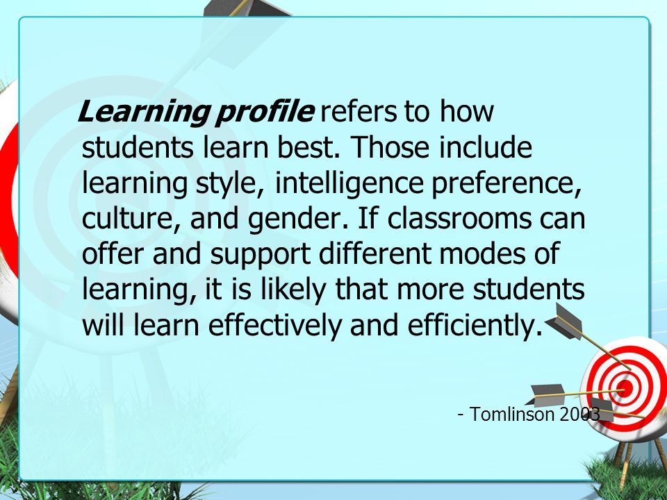 Learning profile refers to how students learn best