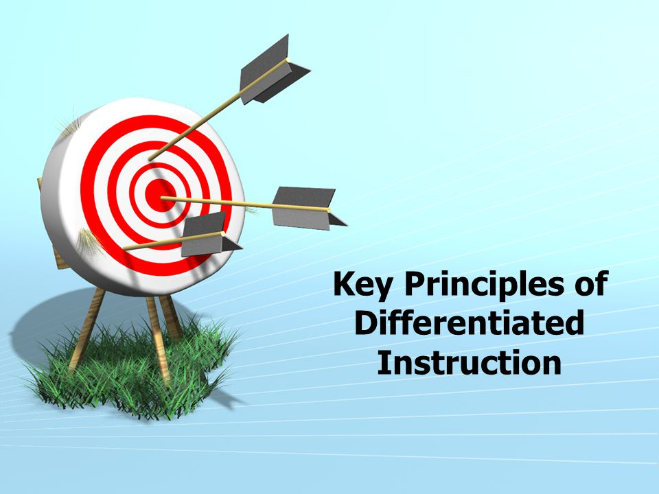 Key Principles of Differentiated Instruction