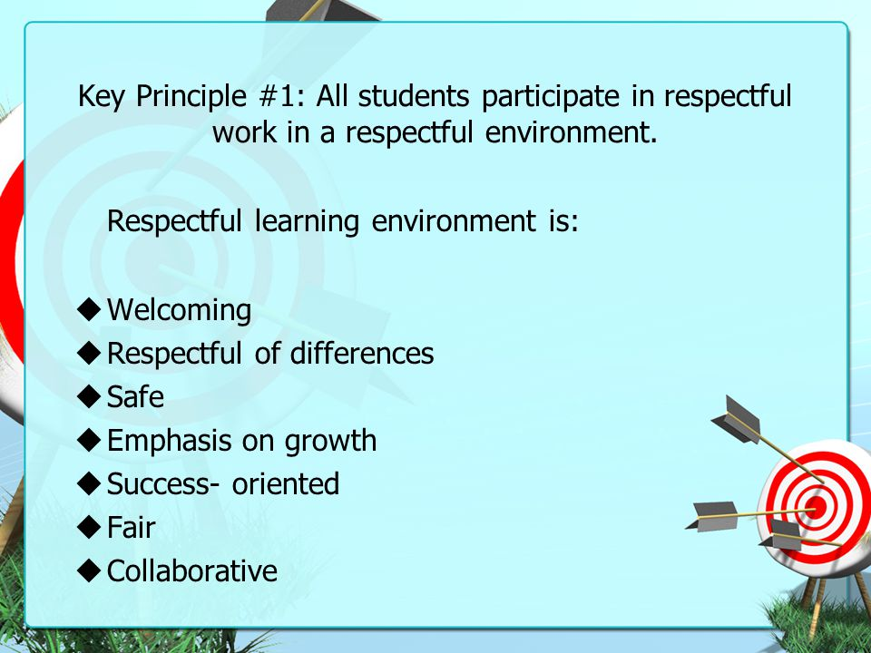 Respectful learning environment is: