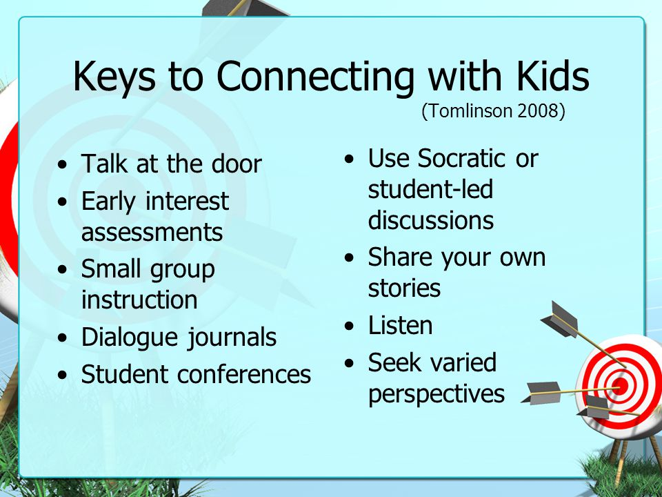 Keys to Connecting with Kids (Tomlinson 2008)
