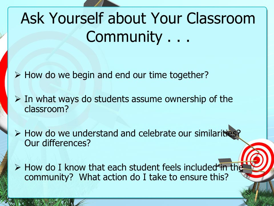 Ask Yourself about Your Classroom Community . . .