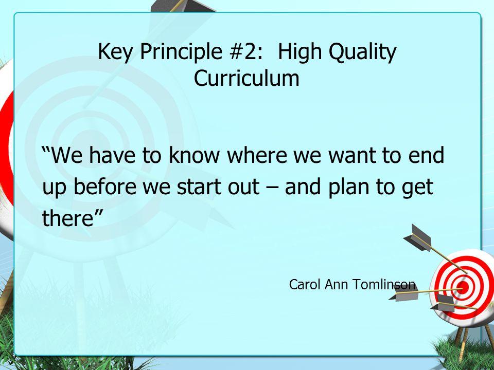 Key Principle #2: High Quality Curriculum