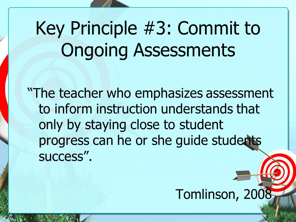 Key Principle #3: Commit to Ongoing Assessments