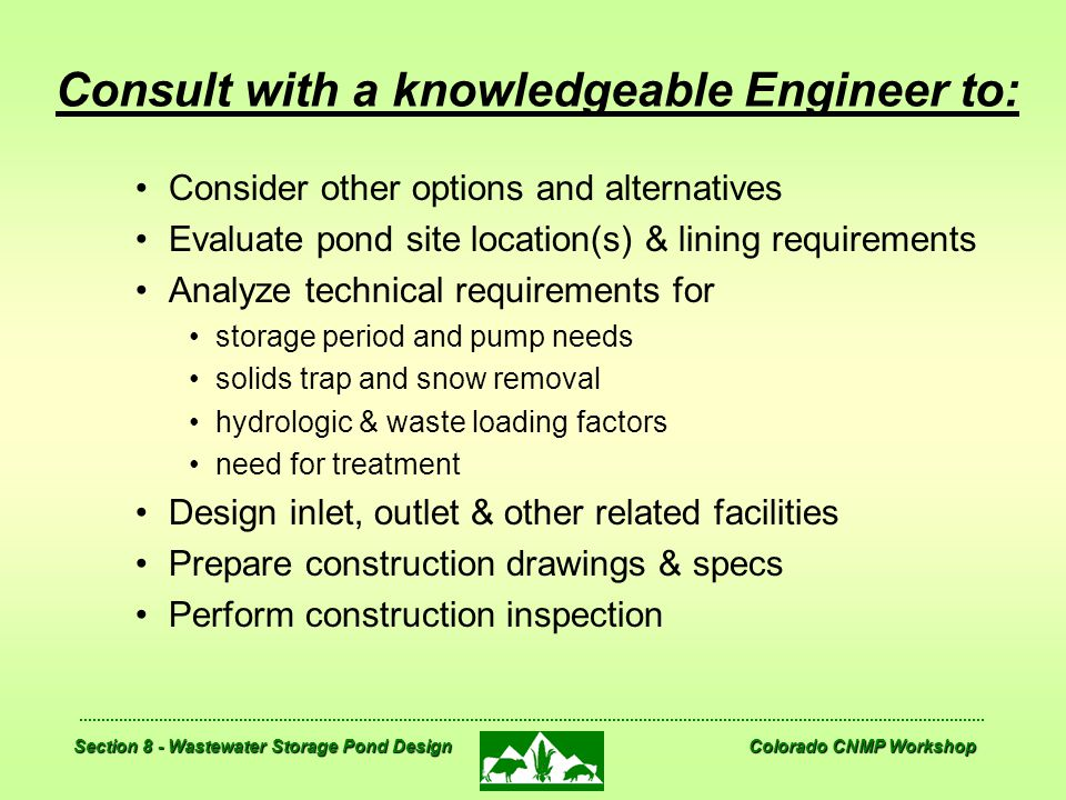 Consult with a knowledgeable Engineer to: