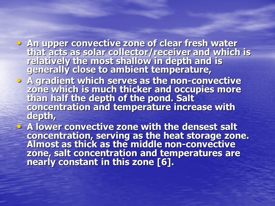 An upper convective zone of clear fresh water that acts as solar collector/receiver and which is relatively the most shallow in depth and is generally close to ambient temperature,
