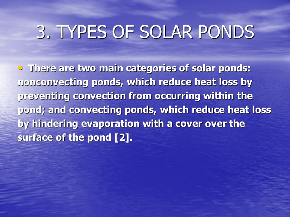 3. TYPES OF SOLAR PONDS There are two main categories of solar ponds: