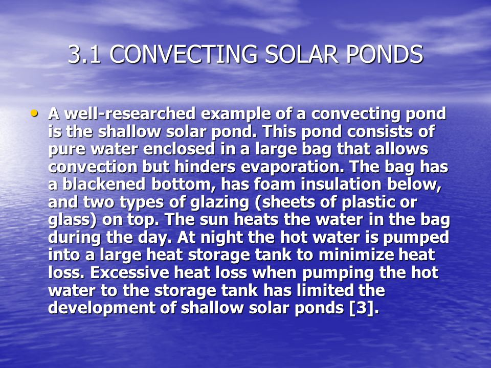 3.1 CONVECTING SOLAR PONDS