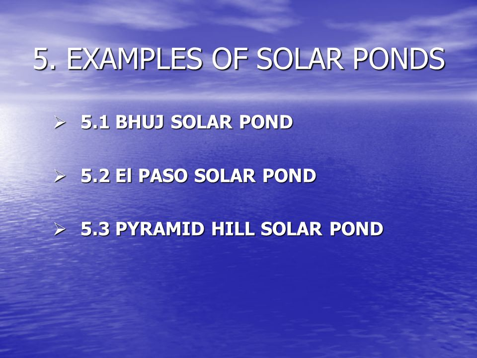 5. EXAMPLES OF SOLAR PONDS