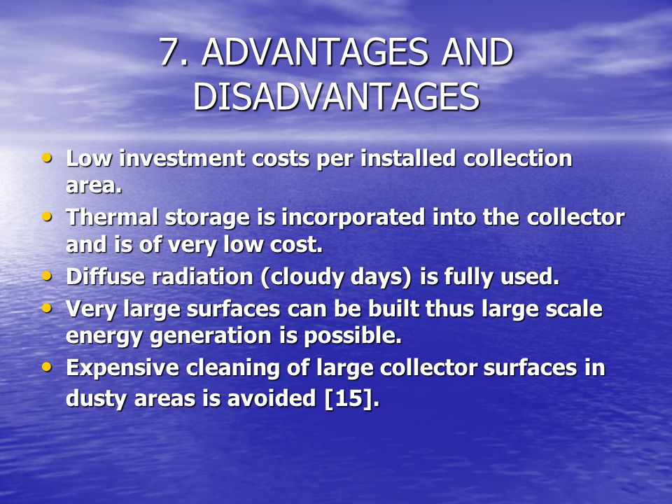 7. ADVANTAGES AND DISADVANTAGES
