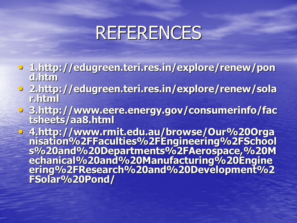 REFERENCES 1.http://edugreen.teri.res.in/explore/renew/pond.htm