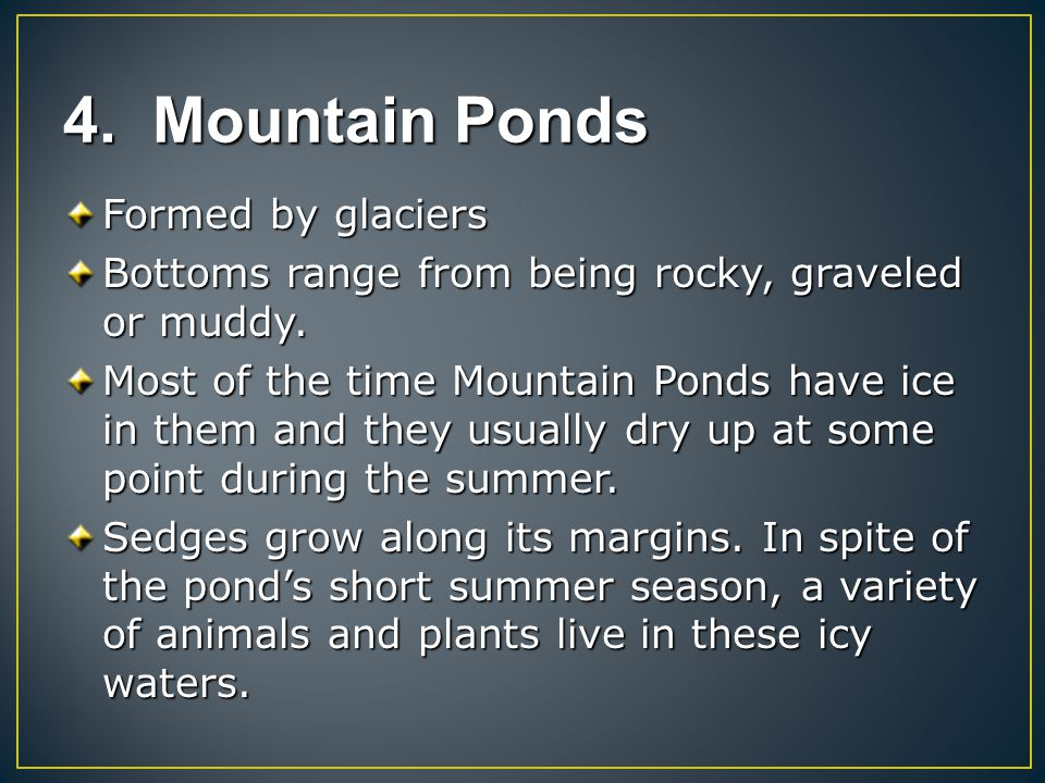 4. Mountain Ponds Formed by glaciers