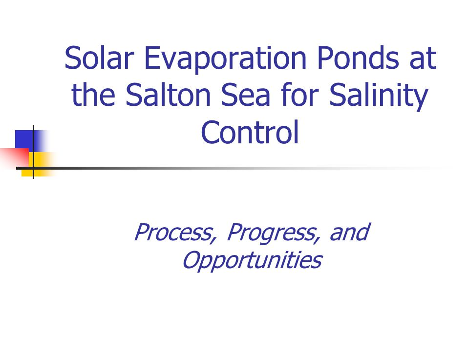 Solar Evaporation Ponds at the Salton Sea for Salinity Control