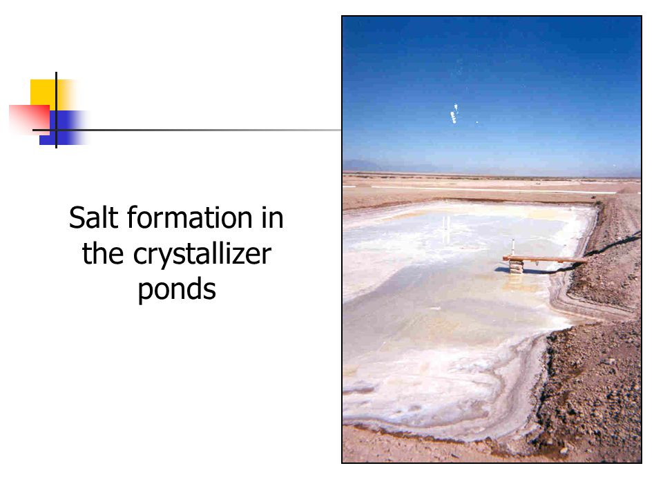 Salt formation in the crystallizer ponds