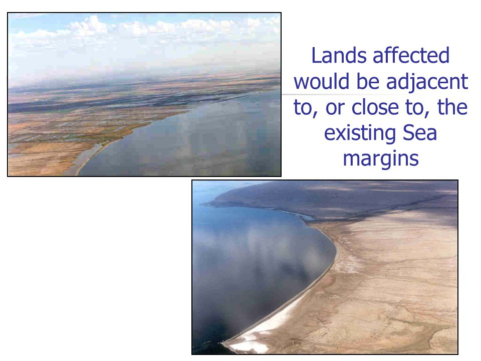 Lands affected would be adjacent to, or close to, the existing Sea margins