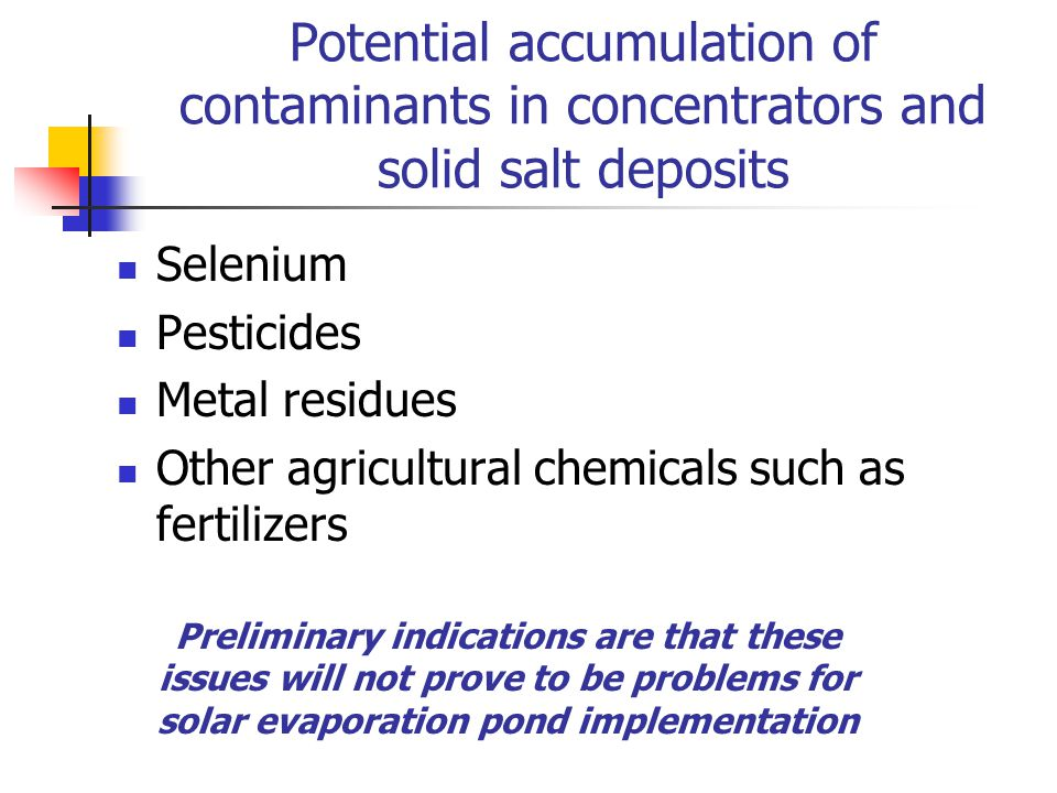 Potential accumulation of contaminants in concentrators and solid salt deposits