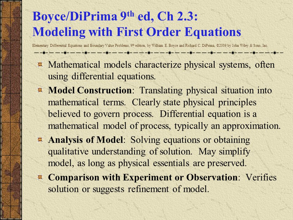 Boyce/DiPrima 9th ed, Ch 2.3: Modeling with First Order Equations Elementary Differential Equations and Boundary Value Problems, 9th edition, by William E. Boyce and Richard C. DiPrima, ©2009 by John Wiley & Sons, Inc.