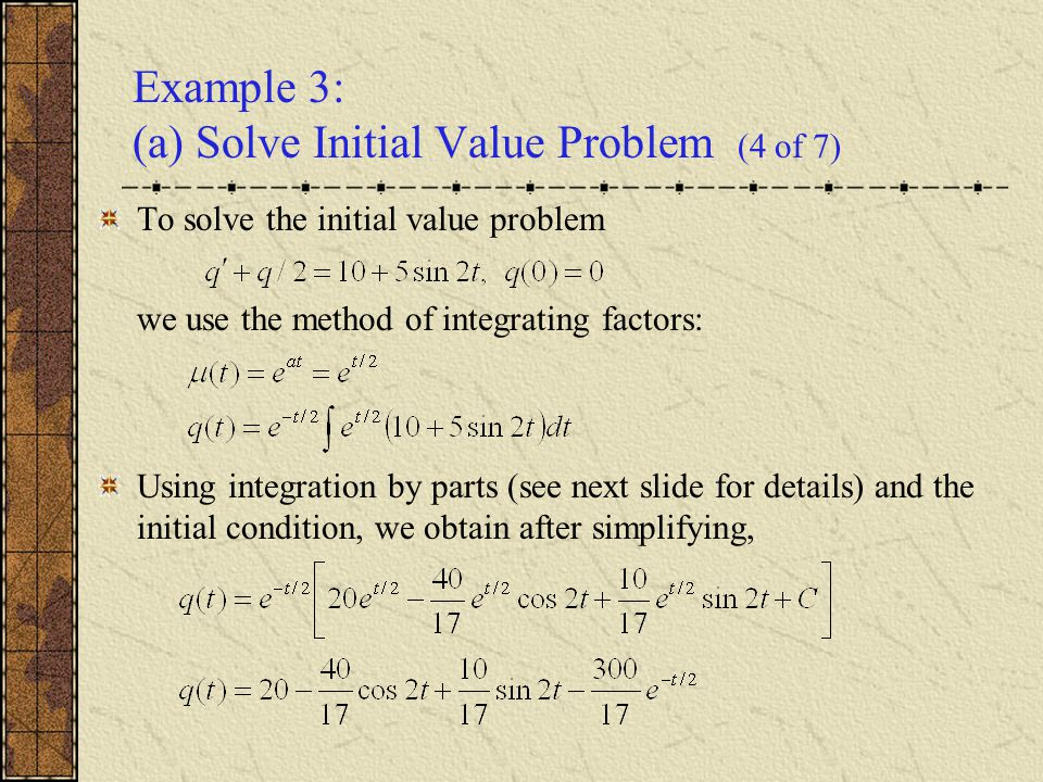 Example 3: (a) Solve Initial Value Problem (4 of 7)