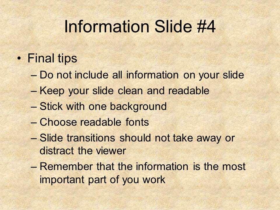 Information Slide #4 Final tips