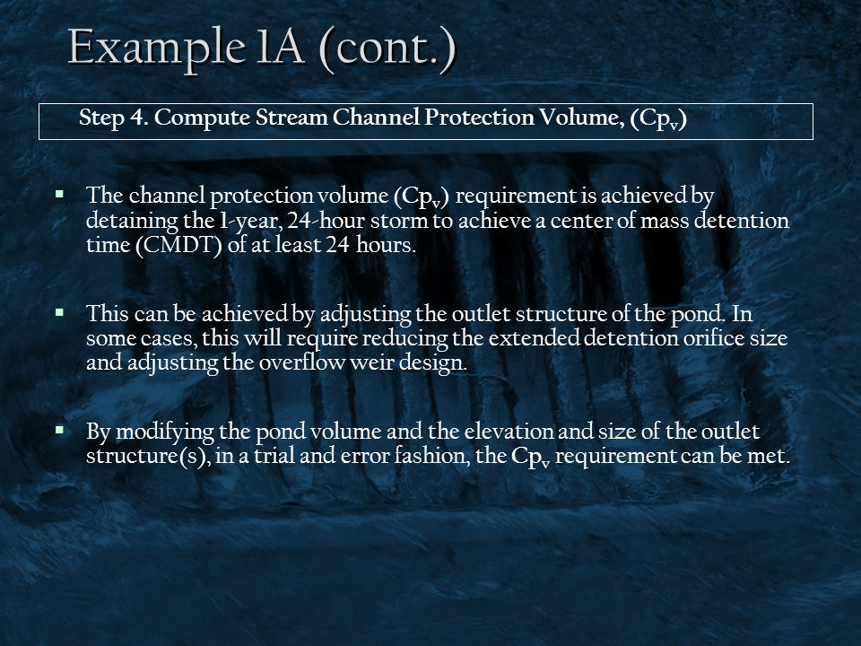 Example 1A (cont.) Step 4. Compute Stream Channel Protection Volume, (Cpv)
